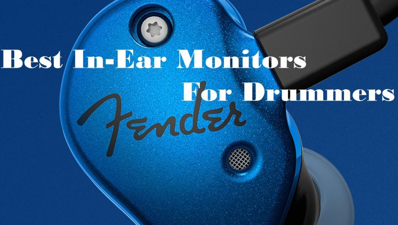 Best In-Ear Monitors For Drummers