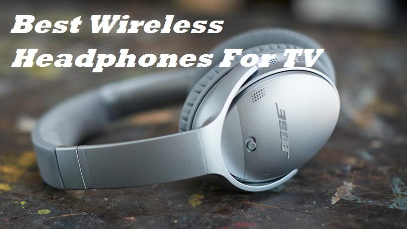 Best Wireless Headphones For Tv Do Not Buy Before Reading