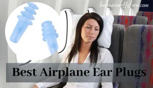 best airplane earplugs